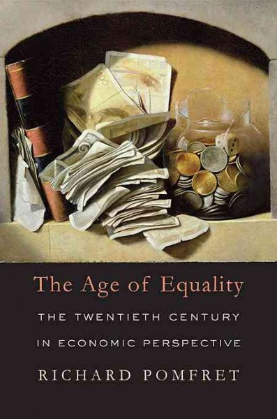 The age of equality : : the twentieth century in economic perspective