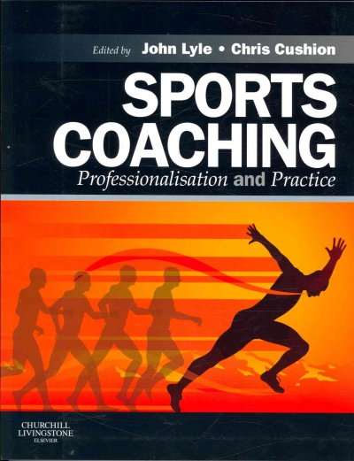 Sports coaching : professionalisation and practice /