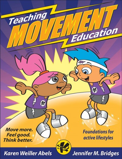 Teaching movement education : foundations for active lifestyles /