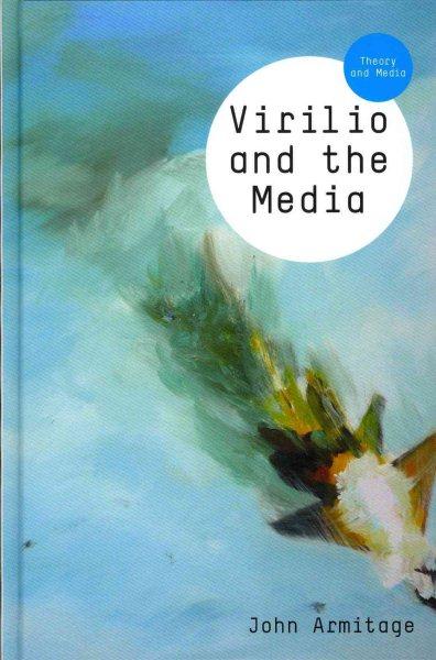 Virilio and the media /