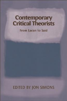 Contemporary critical theorists : from Lacan to Said