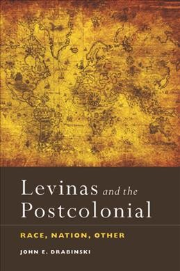 Levinas and the postcolonial : race, nation, other