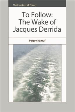 To follow : the wake of Jacques Derrida