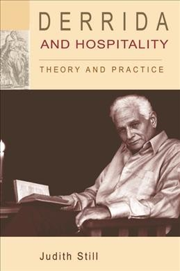 Derrida and hospitality : theory and practice