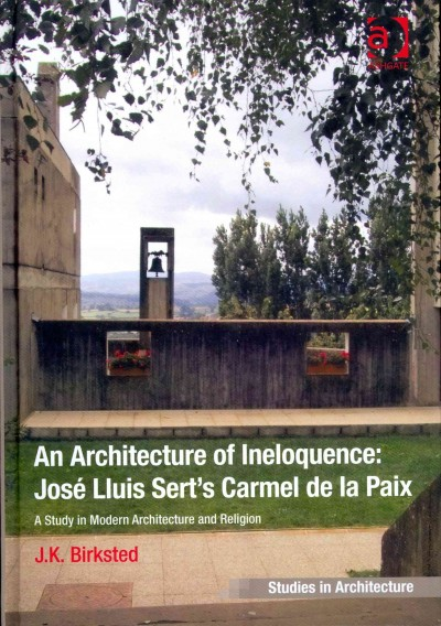An architecture of ineloquence : : José Lluis Sert