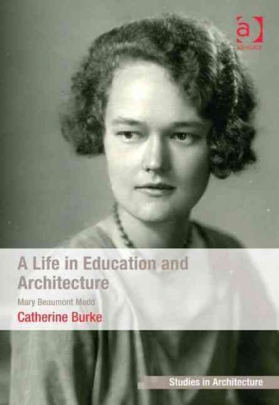 A life in education and architecture : : Mary Beaumont Medd