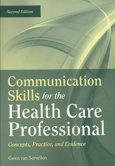 Communication skills for the health care professional : concepts, practice, and evidence /