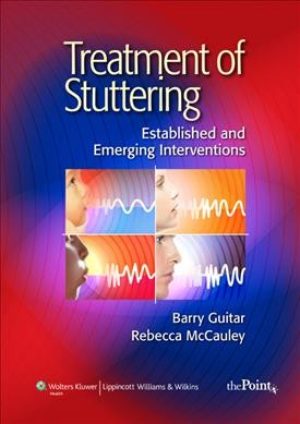 Treatment of stuttering : established and emerging interventions /