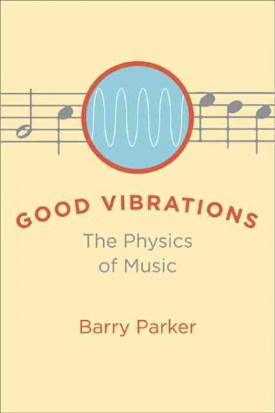 Good vibrations : the physics of music /