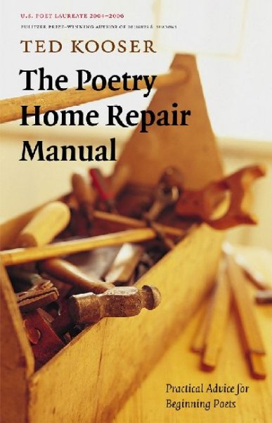 The poetry home repair manual : practical advice for beginning poets /