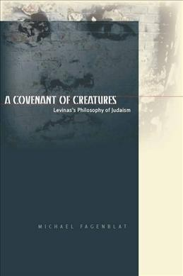 A covenant of creatures : Levinas