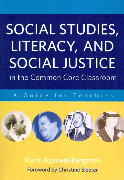 Social studies, literacy, and social justice in the common core classroom : a guide for teachers /