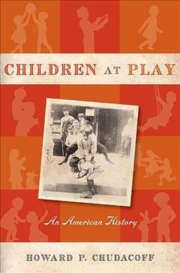 Children at play : an American history /