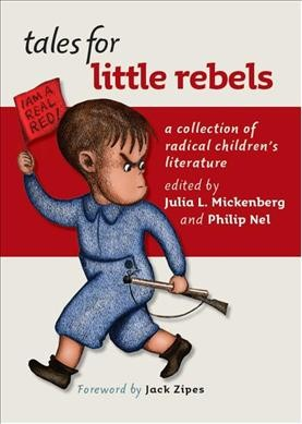 Tales for little rebels : a collection of radical children