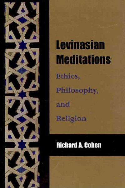 Levinasian meditations : ethics, philosophy, and religion /