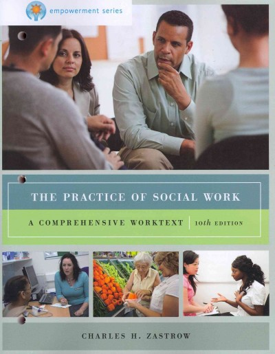 The practice of social work : a comprehensive worktext