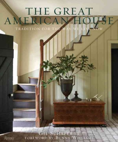 The great American house : : tradition for the way we live now