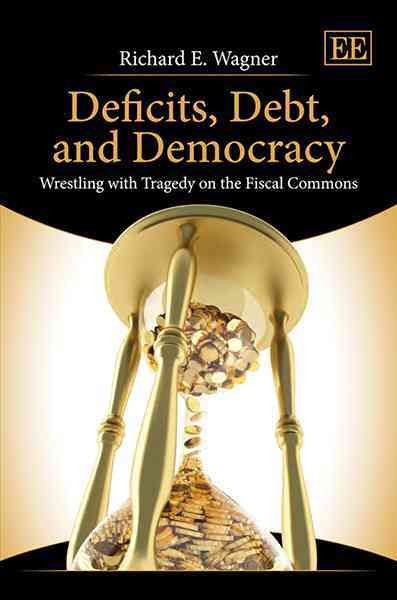 Deficits, debt, and democracy : wrestling with tragedy on the fiscal commons