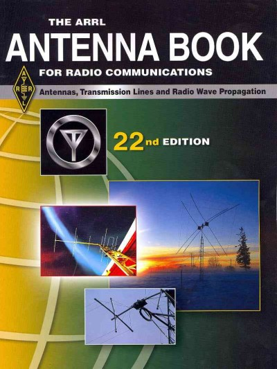 The ARRL Antenna Book For Radio Communications
