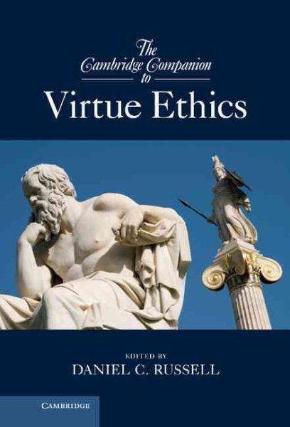 The Cambridge companion to virtue ethics /