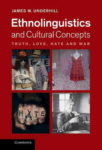 Ethnolinguistics and cultural concepts : truth, love, hate and war