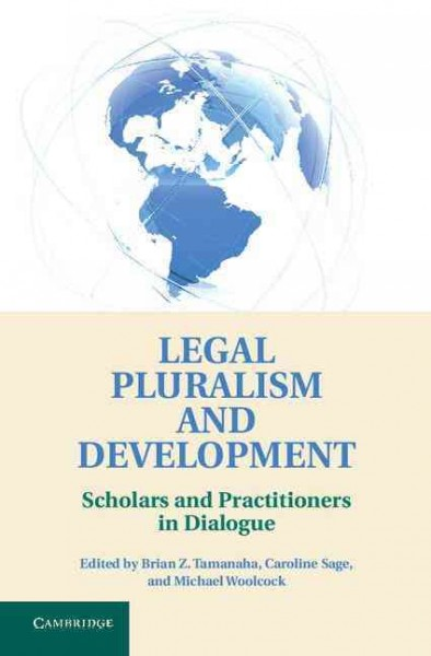 Legal pluralism and development : scholars and practitioners in dialogue