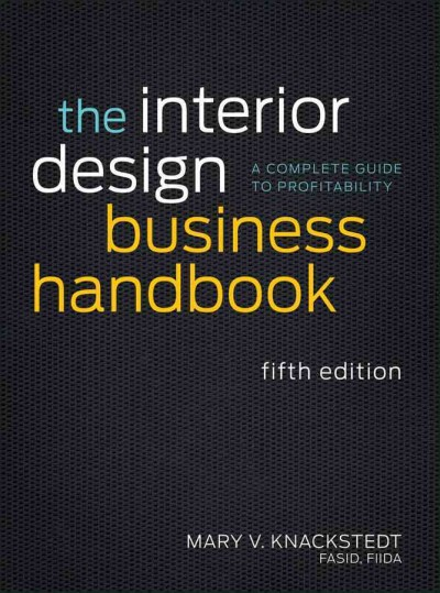 The interior design business handbook : : a complete guide to profitability
