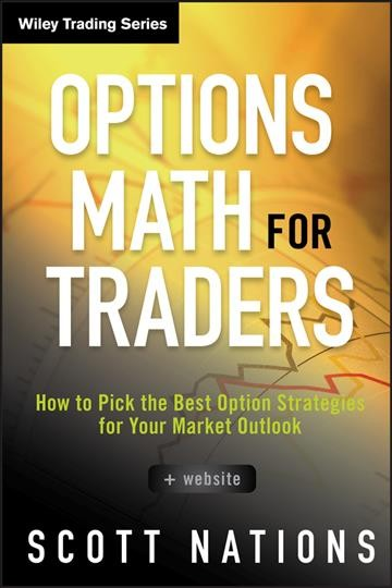 Options math for traders : how to pick the best option strategies for your market outlook