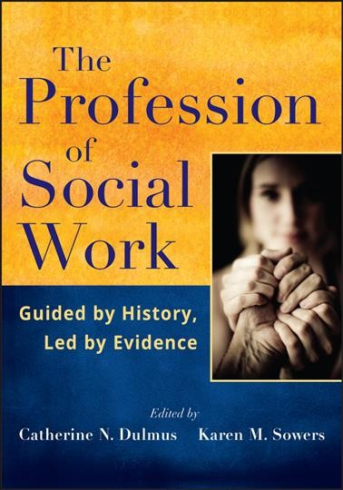 The profession of social work : guided by history, led by evidence