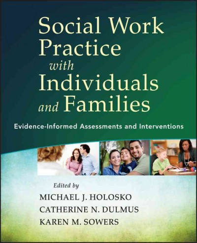 Social work practice with individuals and families : evidence-informed assessments and interventions