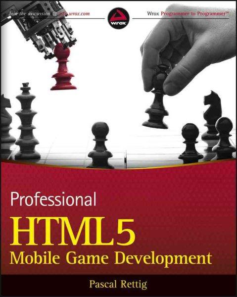 Professional HTML5 mobile game development /