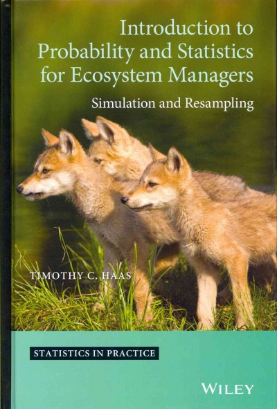 Introduction to probability and statistics for ecosystem managers : simulation and resampling /