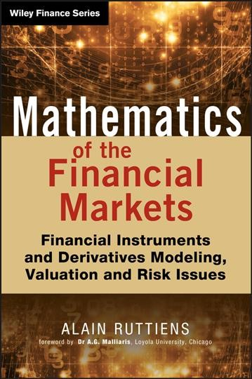 Mathematics of financial markets : financial instruments and derivatives modeling, valuation and risk issues