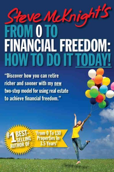 From 0 to financial freedom : : how to do it today!