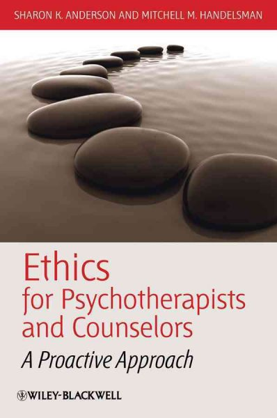 Ethics for psychotherapists and counselors : a proactive approach /