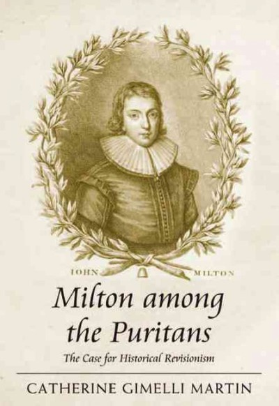 Milton among the Puritans : the case for historical revisionism
