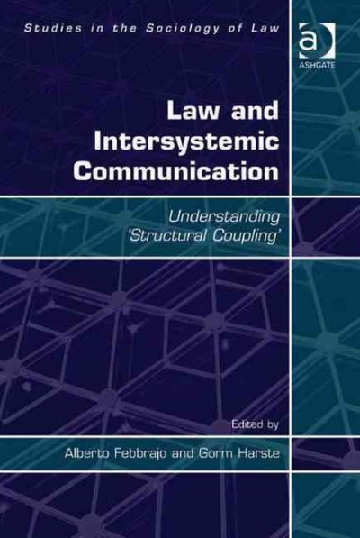 Law and intersystemic communication : understanding structural coupling