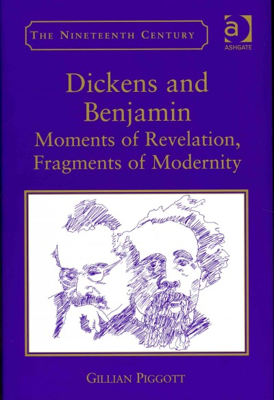 Dickens and Benjamin : moments of revelation, fragments of modernity