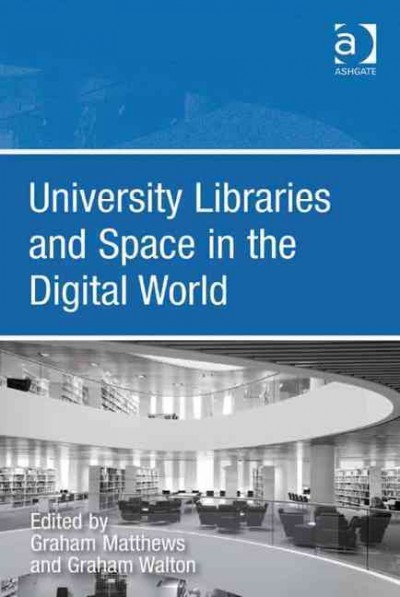 University libraries and space in the digital world /