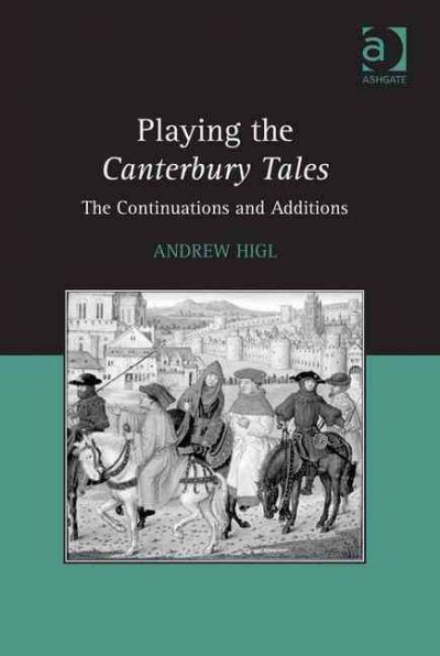 Playing the Canterbury tales : the continuations and additions