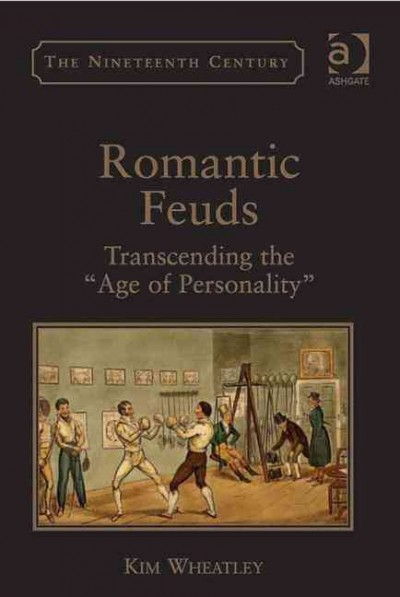 "Romantic feuds : transcending the ""age of personality"""