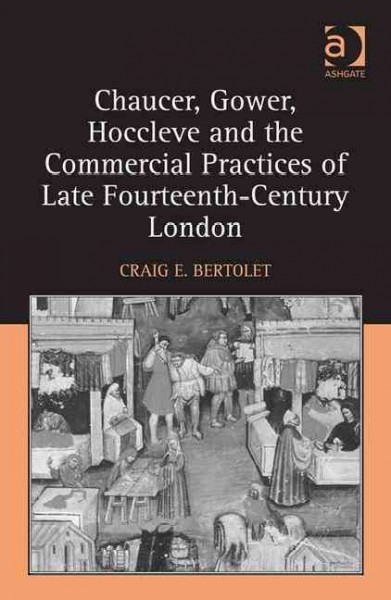 Chaucer, Gower, Hoccleve and the commercial practices of late fourteenth-century London