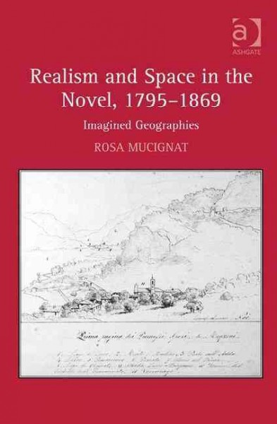 Realism and space in the novel, 1795-1869 : imagined geographies