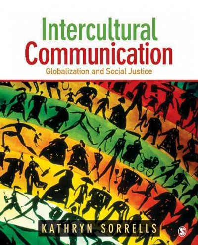 Intercultural communication : globalization and social justice /