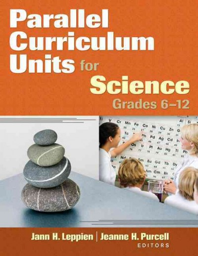 Parallel curriculum units for science, grades 6-12 /