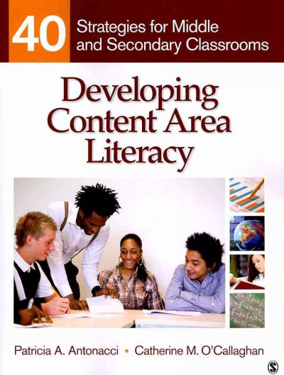 Developing content area literacy : 40 strategies for middle and secondary classrooms /