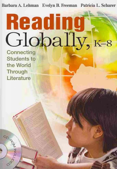 Reading globally, K-8 : connecting students to the world through literature /