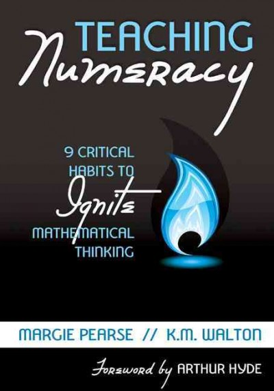 Teaching numeracy : 9 critical habits to ignite mathematical thinking /