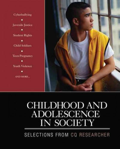 Childhood and adolescence in society : selections from CQ Researcher.