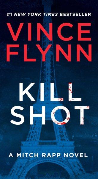 Kill shot : : an American assassin thriller